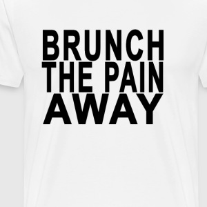 brunch_the_pain_away - Men's Premium T-Shirt