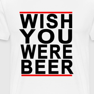 wish_you_were_beer - Men's Premium T-Shirt
