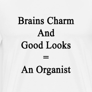 brains_charm_and_good_looks_equals_an_or T-Shirts - Men's Premium T-Shirt