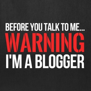 Warning I'm a Blogger - Tote Bag