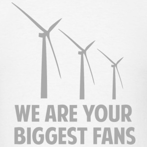 We Are Your Biggest Fans - Men's T-Shirt
