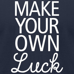 Make Your Own Luck T-Shirts - Men's T-Shirt by American Apparel