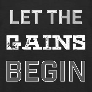 LET THE GAINS BEGIN - Men's Premium Tank