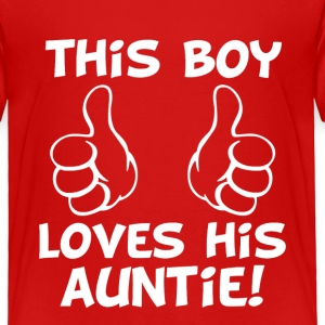 this Boy Loves his Auntie funny baby boy nephew - Toddler Premium T-Shirt