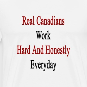 real_canadians_work_hard_and_honestly_ev T-Shirts - Men's Premium T-Shirt