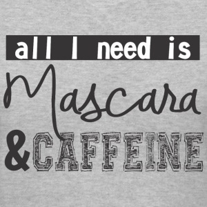 All I need is mascara and caffeine - Women's V-Neck T-Shirt