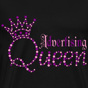 I am Advertising Queen - Men's Premium T-Shirt