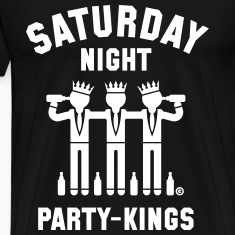 Saturday Night Party-Kings T-Shirts