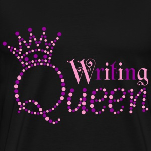 I am Writing Queen - Men's Premium T-Shirt