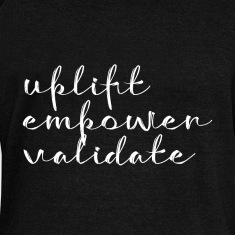 Uplift Empower Validate Long Sleeve Shirts