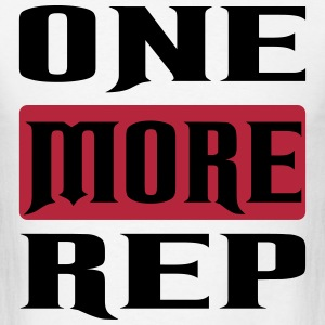 one more rep T-Shirts - Men's T-Shirt