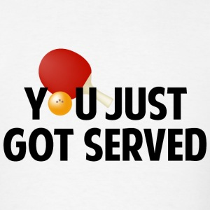 You Just Got Served - Men's T-Shirt