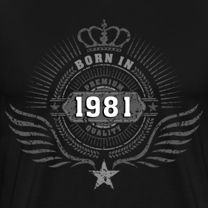born_in_1981 T-Shirts - Men's Premium T-Shirt