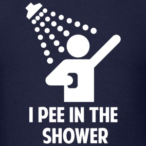 I Pee In The Shower - Men's T-Shirt