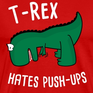 t-rex hate push ups T-Shirts - Men's Premium T-Shirt