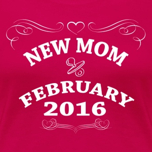 New Mom February 2016 Women's T-Shirts - Women's Premium T-Shirt