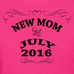 New Mom July 2016 Women's T-Shirts - Women's T-Shirt