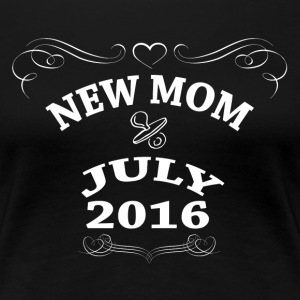 New Mom July 2016 Women's T-Shirts - Women's Premium T-Shirt