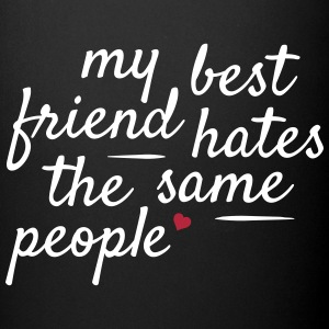 My best friend hates the same people Mugs & Drinkware - Full Color Mug