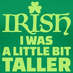 Irish I was a little bit taller Women's T-Shirts