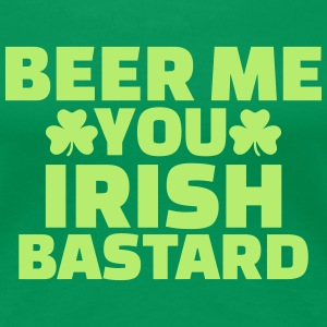 Beer me you irish bastard Women's T-Shirts - Women's Premium T-Shirt