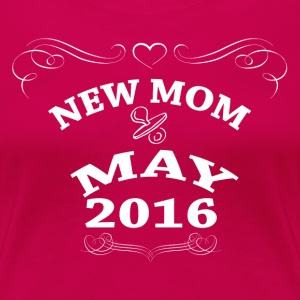 New Mom May 2016 Women's T-Shirts - Women's Premium T-Shirt