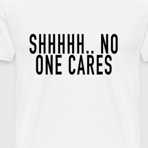 no_one_cares - Men's Premium T-Shirt