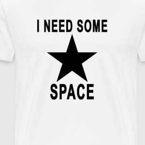 i_need_some_space - Men's Premium T-Shirt