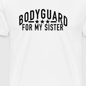 bodyguard_for_my_sister - Men's Premium T-Shirt