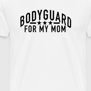 bodyguard_for_my_mom - Men's Premium T-Shirt