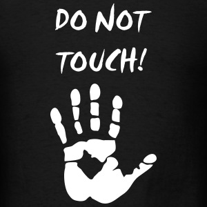 do not touch T-Shirts - Men's T-Shirt