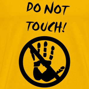 do not touch T-Shirts - Men's Premium T-Shirt