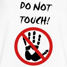 do not touch T-Shirts