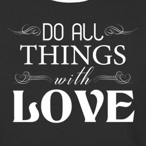DO ALL THINGS WITH LOVE T-Shirts - Baseball T-Shirt