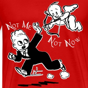 NOT ME, NOT NOW - Men's Premium T-Shirt