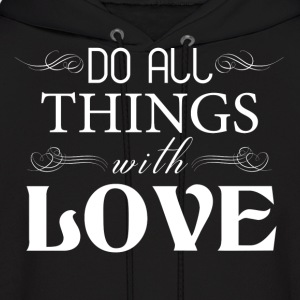 DO ALL THINGS WITH LOVE Hoodies - Men's Hoodie