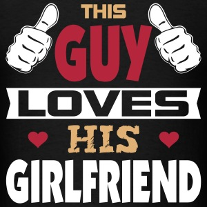 This Guy Loves His Girlfriend T-Shirts - Men's T-Shirt