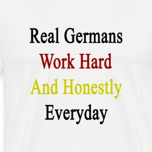 real_germans_work_hard_and_honestly_ever T-Shirts - Men's Premium T-Shirt