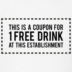 This Is A Coupon For 1 Free Drink - Men's T-Shirt