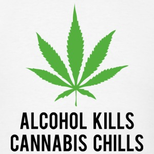 Alcohol Kills Cannabis Chills - Men's T-Shirt