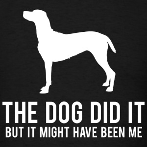 The Dog Did It - Men's T-Shirt