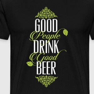 Good People Drink Good Beer (CRAFT BEER) - Men's Premium T-Shirt