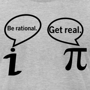 BE RATIONAL-GET REAL T-Shirts - Men's T-Shirt by American Apparel