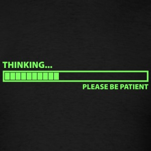 Thinking... Please Be Patient - Men's T-Shirt
