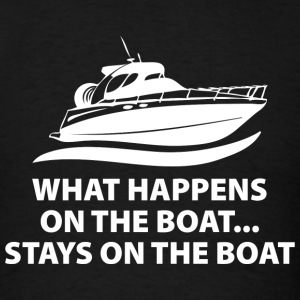 What Happens On The Boat - Men's T-Shirt