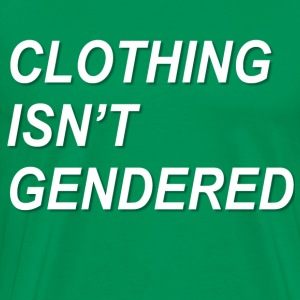 Clothing Isn't Gendered Shirt - Men's Premium T-Shirt