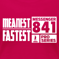 Design ~ Messenger 841 Meanest and Fastest Women T-shirt