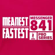 Design ~ Messenger 841 Meanest and Fastest Women T-shirt