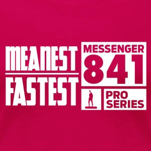 Messenger 841 Meanest and Fastest Women T-shirt - Women's Premium T-Shirt