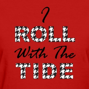 I Roll With The Tide Women's T-Shirts - Women's T-Shirt